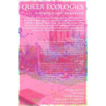 Queer Ecologies event flyer