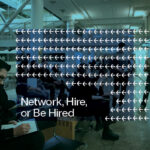Network, Hire, Or Be Hired