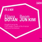 Eliana Dotan Beom Jun Kim Kim Lunchtime Lecture