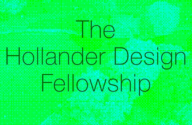 Hollander Design Fellowship