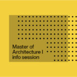 Master Of Architecture Info Session 1