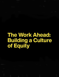 The Work Ahead: Building a Culture of Equity