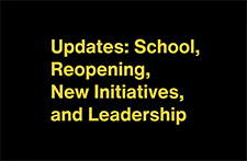 Updates: School Reopening, New Initiatives, And Leadership